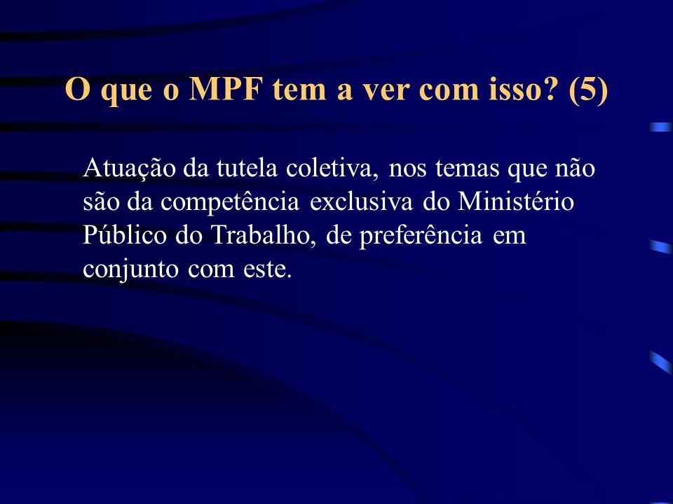 O que o MPF tem a ver com isso (5)