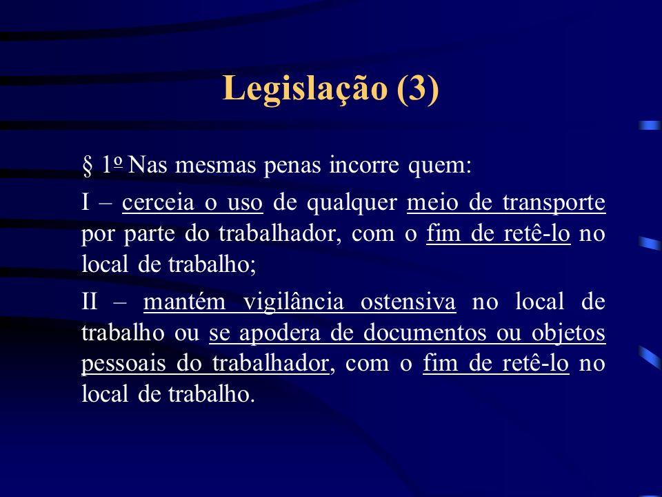 Legislação (3) § 1o Nas mesmas penas incorre quem: