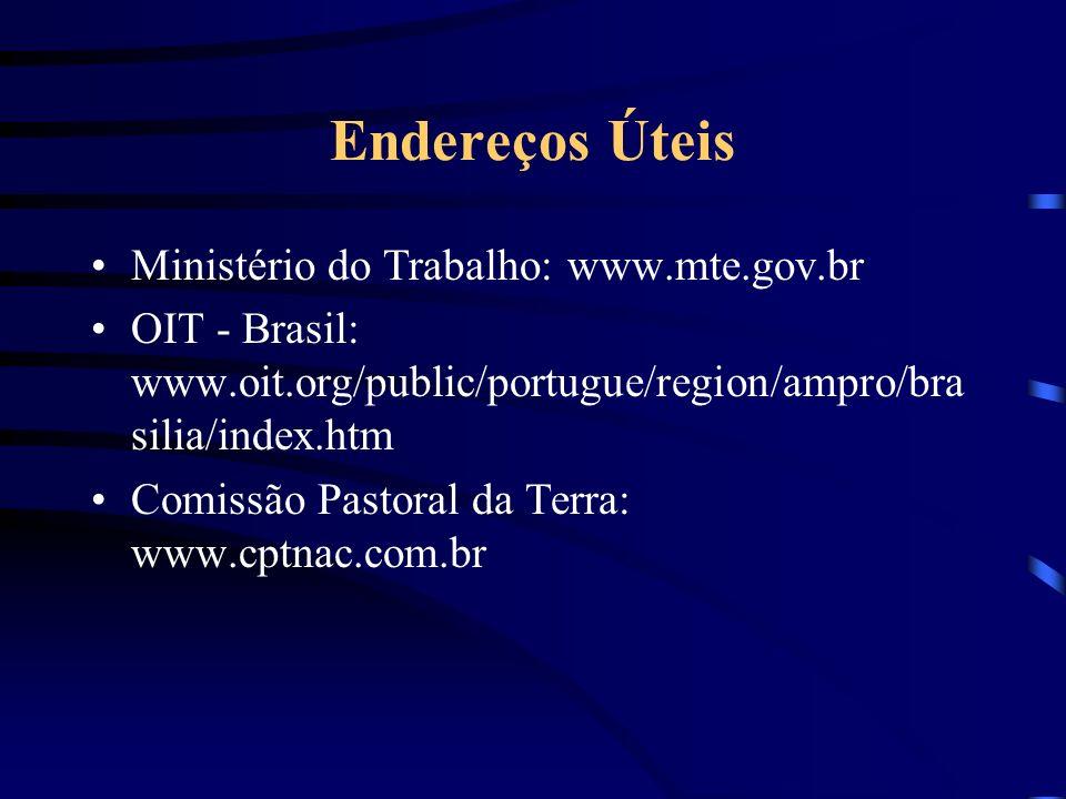 Endereços Úteis Ministério do Trabalho: www.mte.gov.br