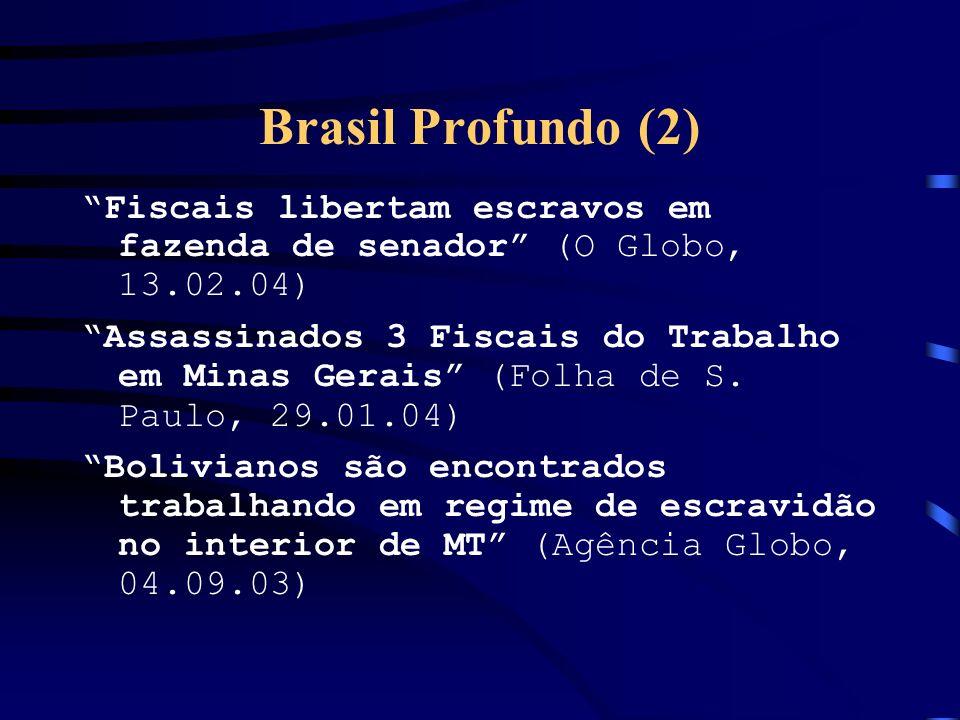 23/03/2017 Brasil Profundo (2) Fiscais libertam escravos em fazenda de senador (O Globo, 13.02.04)