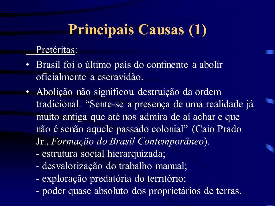 Principais Causas (1) Pretéritas: