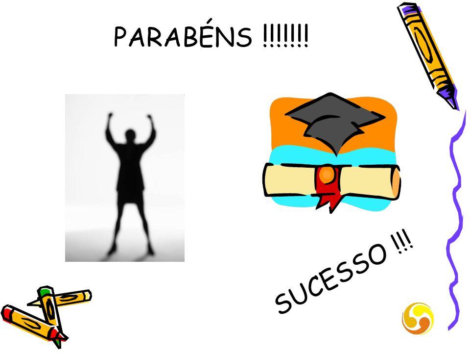 PARABÉNS !!!!!!! SUCESSO !!!