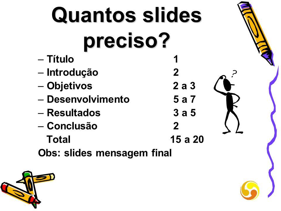 Quantos slides preciso