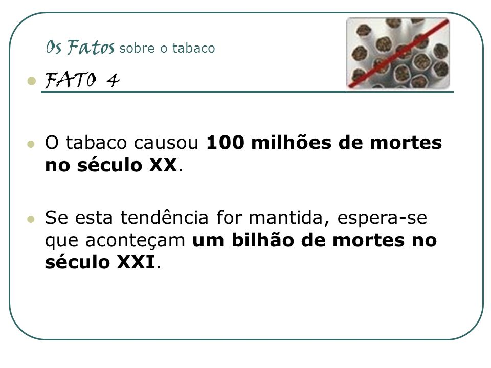 FATO 4 Os Fatos sobre o tabaco
