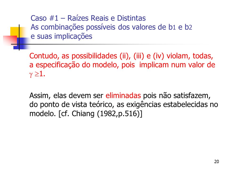 Caso #1 – Raízes Reais e Distintas As combinações possíveis dos valores de b1 e b2 e suas implicações