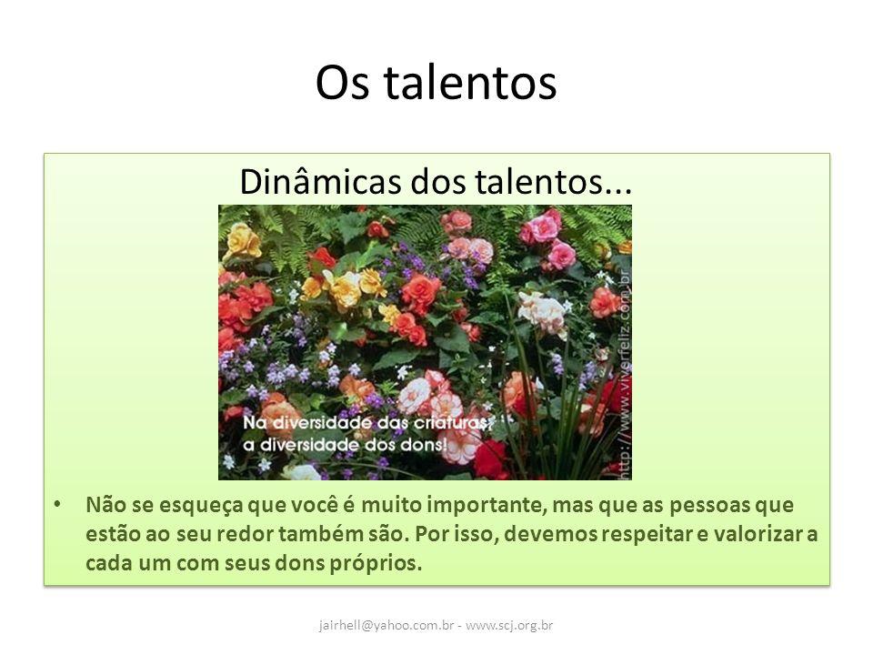 Os talentos Dinâmicas dos talentos...