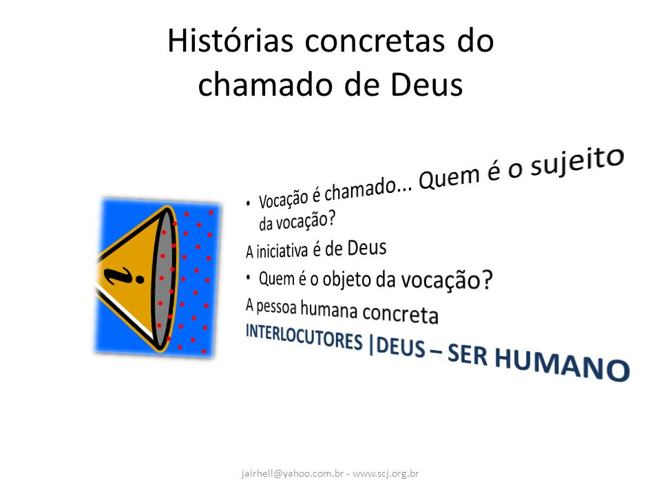 Histórias concretas do chamado de Deus