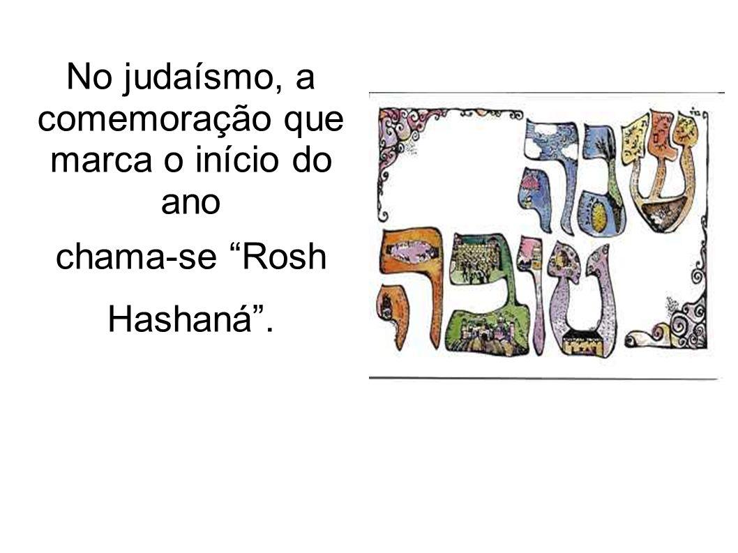 No judaísmo, a comemoração que marca o início do ano
