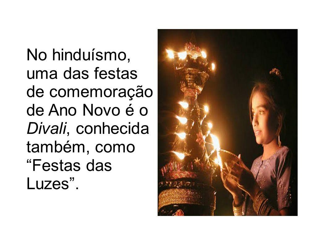 No hinduísmo, uma das festas de comemoração de Ano Novo é o Divali, conhecida também, como Festas das Luzes .