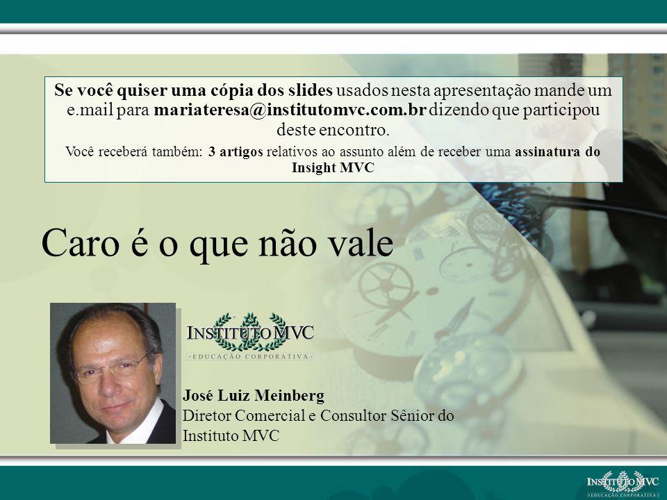 Se você quiser uma cópia dos slides usados nesta apresentação mande um e.mail para mariateresa@institutomvc.com.br dizendo que participou deste encontro.