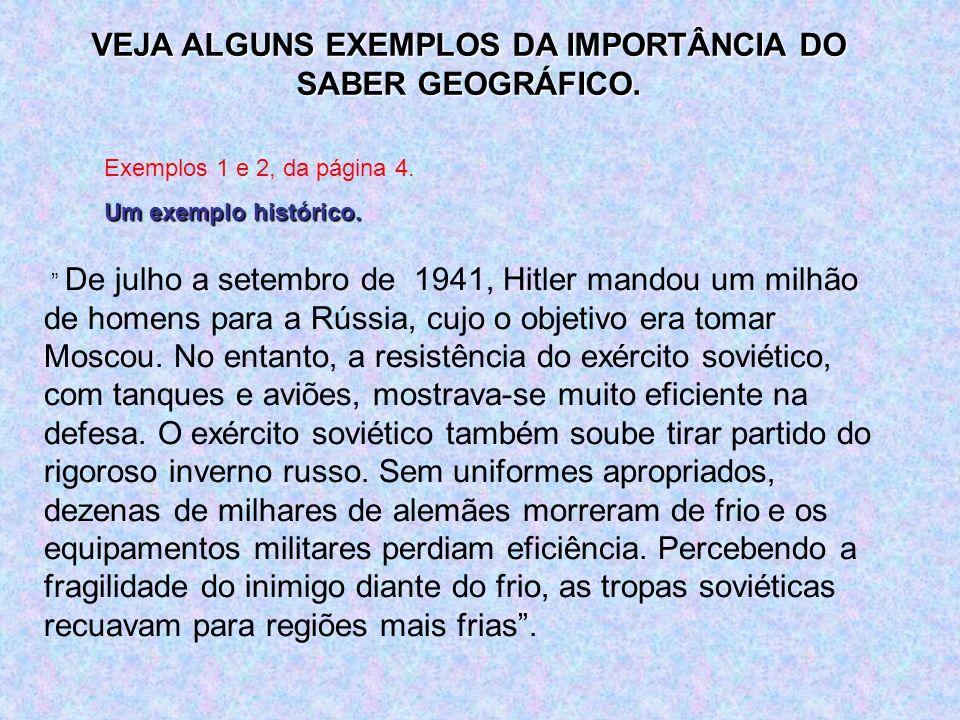VEJA ALGUNS EXEMPLOS DA IMPORTÂNCIA DO SABER GEOGRÁFICO.