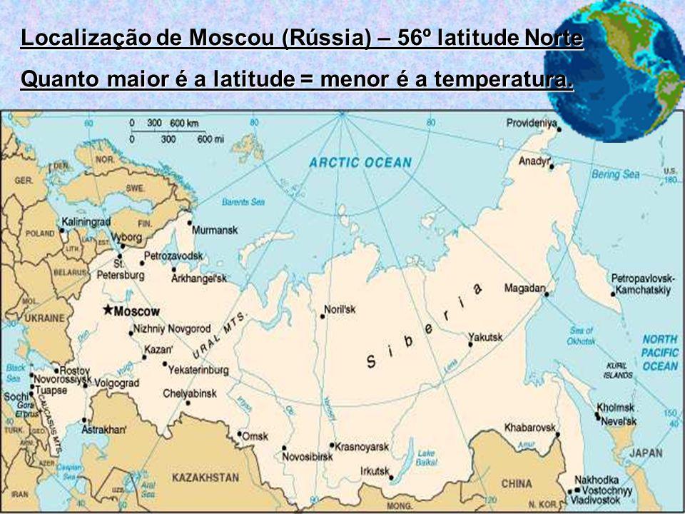 Localização de Moscou (Rússia) – 56º latitude Norte