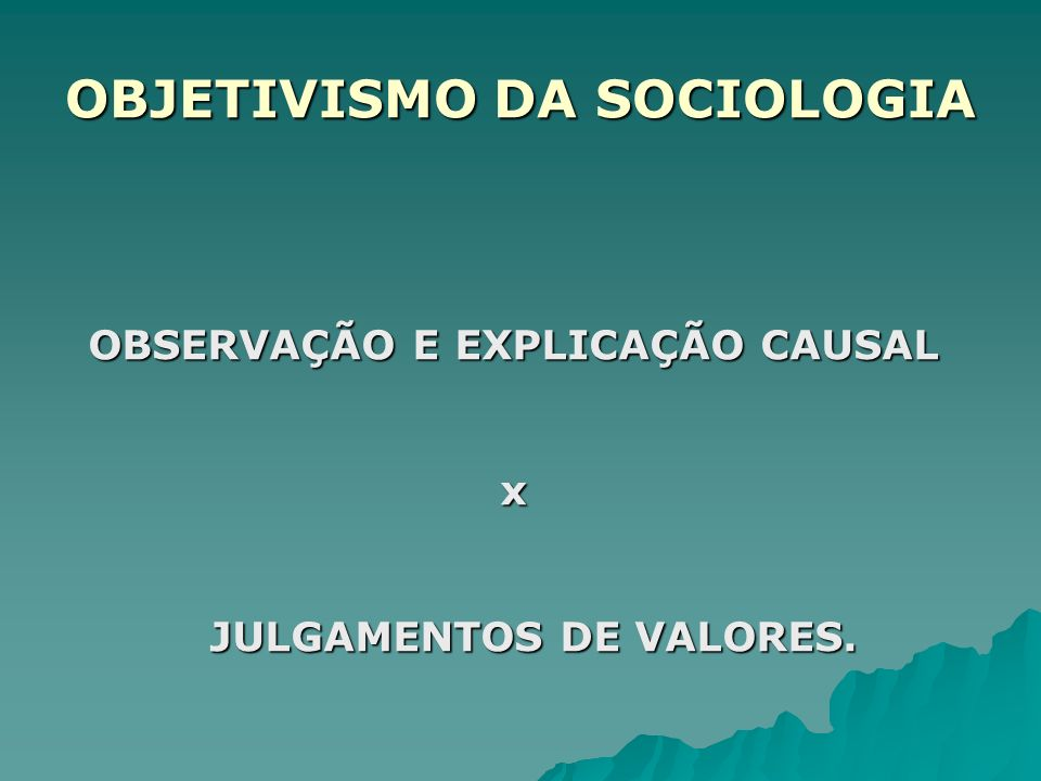 OBJETIVISMO DA SOCIOLOGIA