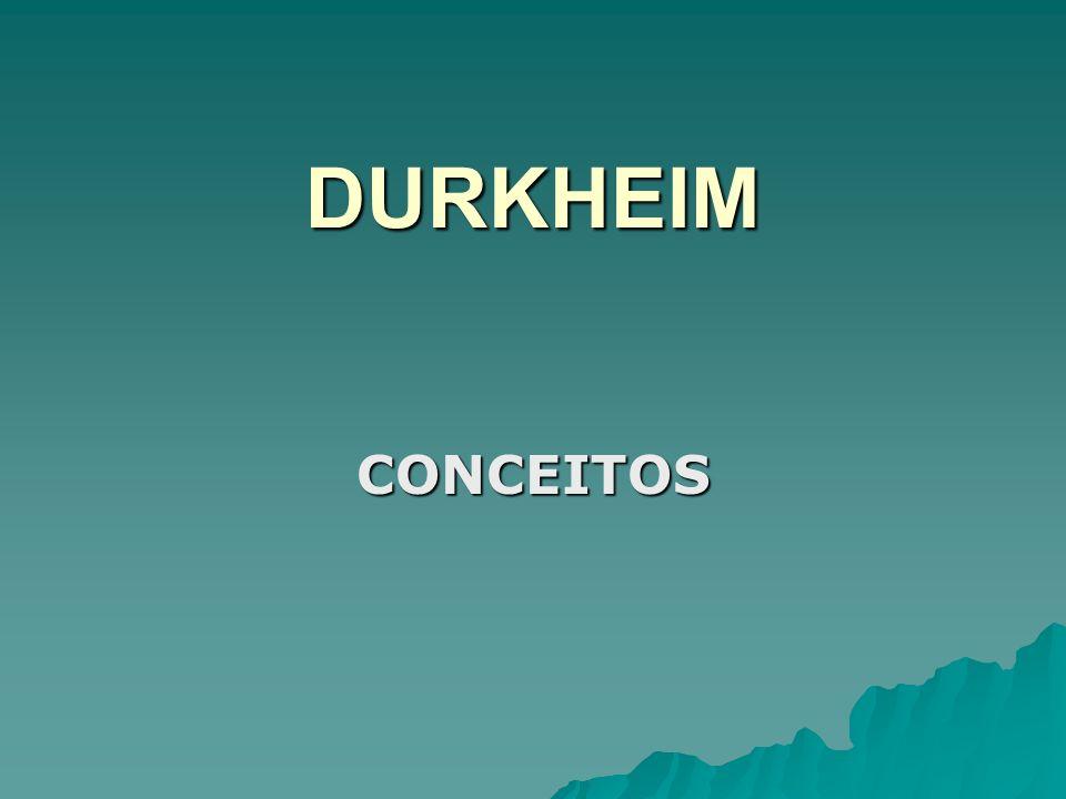 DURKHEIM CONCEITOS