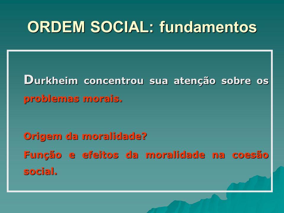 ORDEM SOCIAL: fundamentos