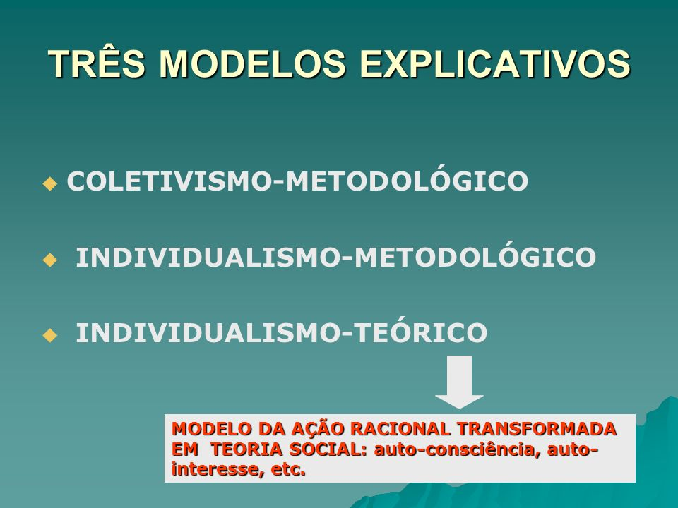 TRÊS MODELOS EXPLICATIVOS