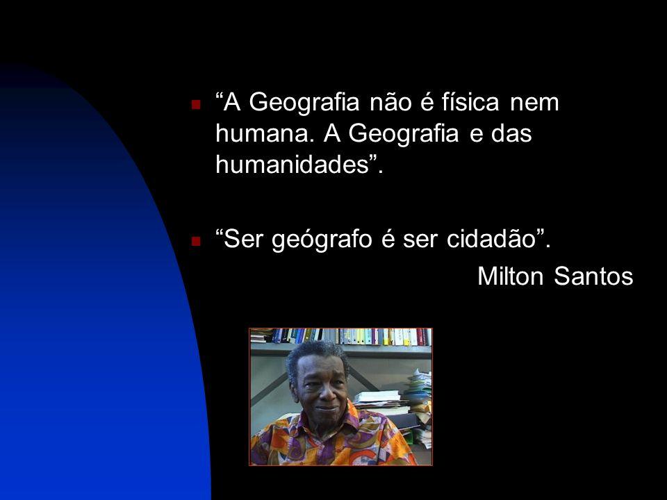A Geografia não é física nem humana. A Geografia e das humanidades .