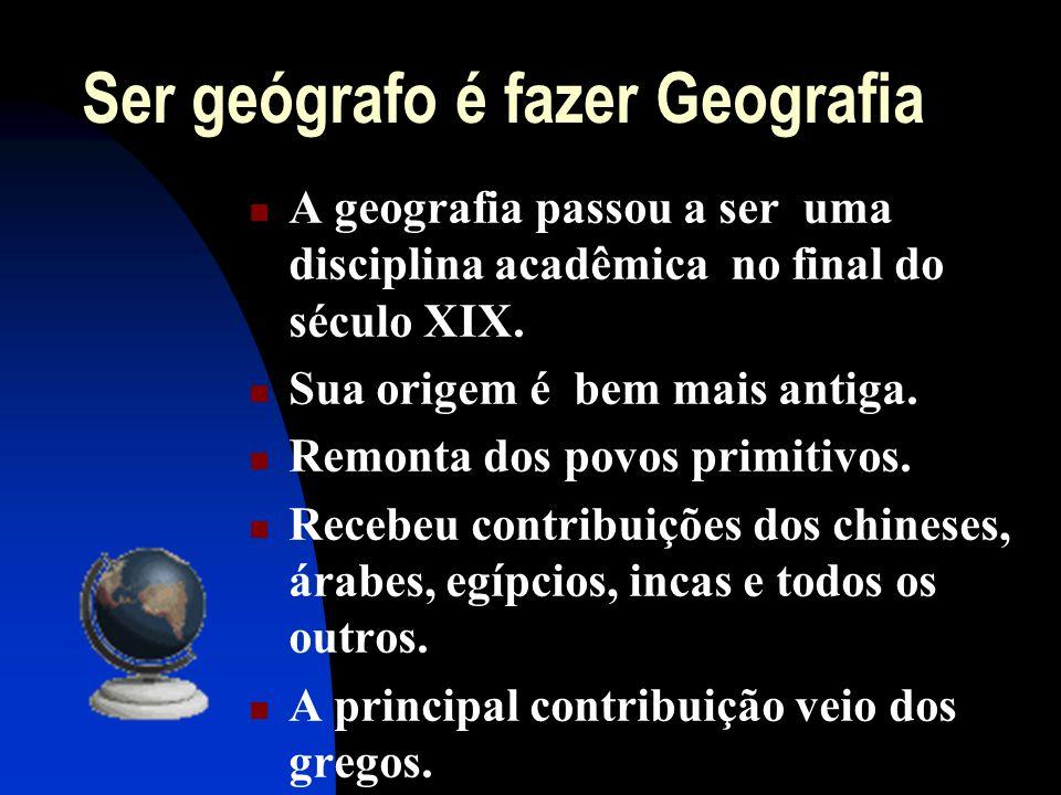 Ser geógrafo é fazer Geografia