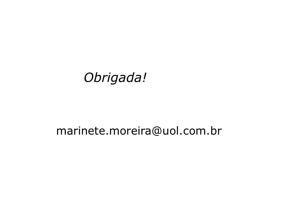 Obrigada! marinete.moreira@uol.com.br
