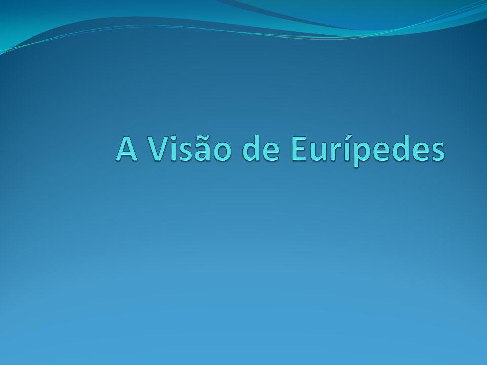 A Visão de Eurípedes