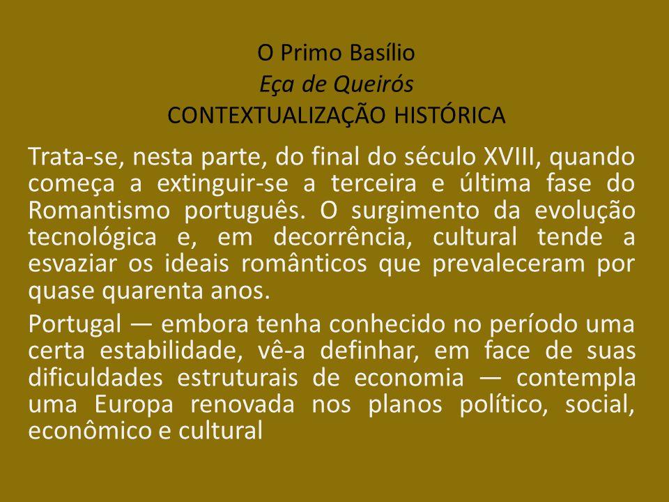 O Primo Basílio Eça de Queirós CONTEXTUALIZAÇÃO HISTÓRICA