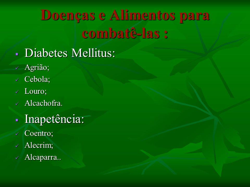 Doenças e Alimentos para combatê-las :