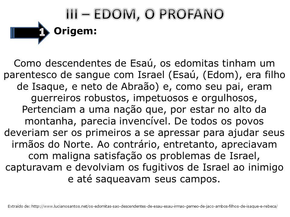 III – EDOM, O PROFANO 1 Origem: