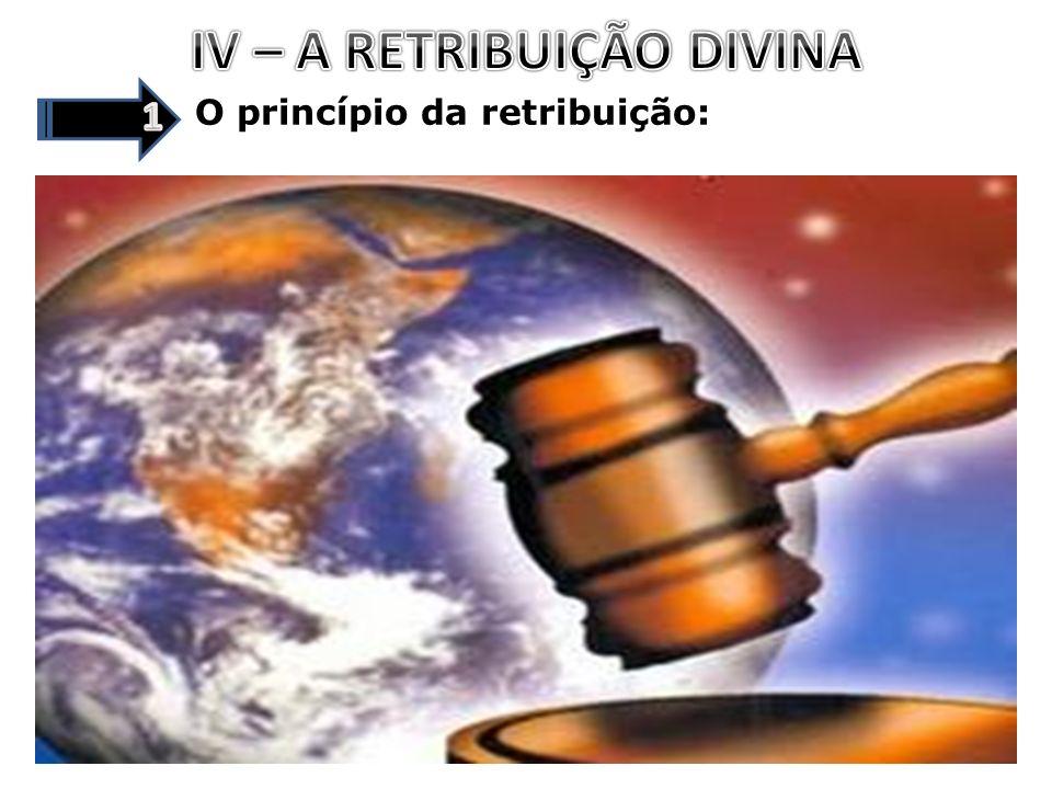 IV – A RETRIBUIÇÃO DIVINA