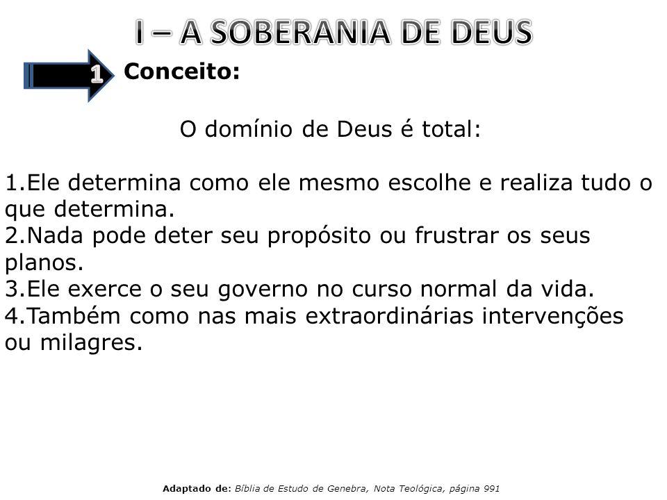 I – A SOBERANIA DE DEUS 1 Conceito: O domínio de Deus é total: