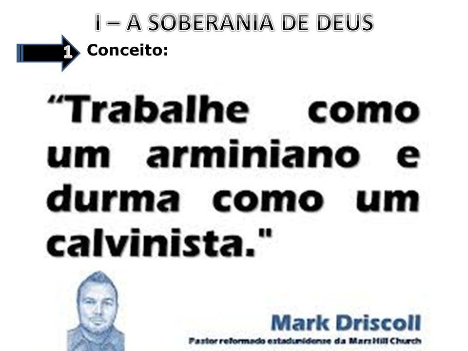 I – A SOBERANIA DE DEUS 1 Conceito: