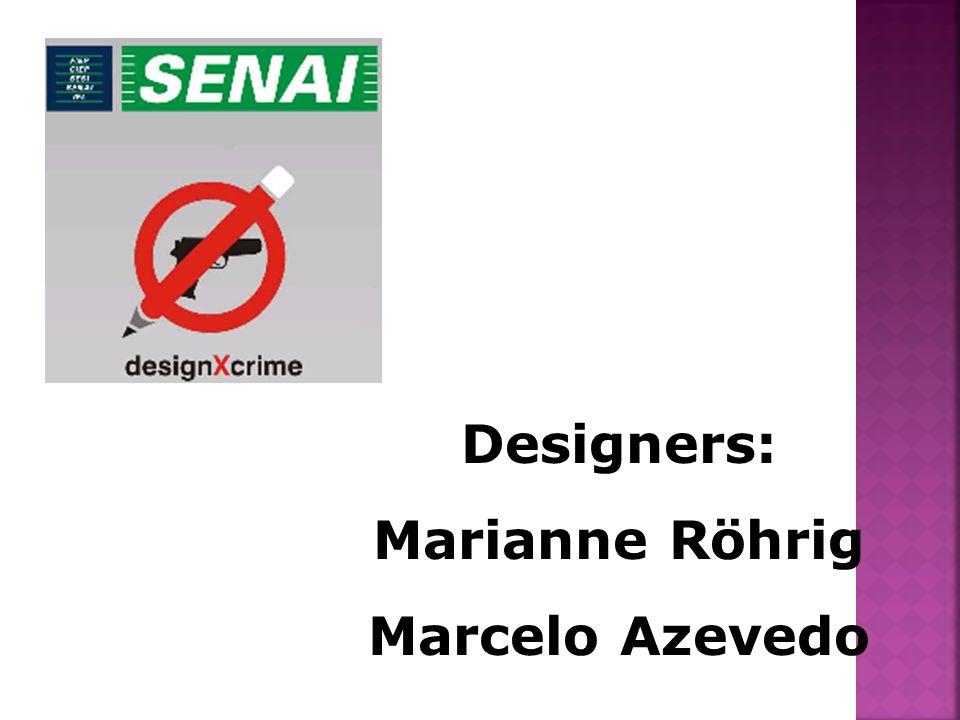 Designers: Marianne Röhrig Marcelo Azevedo