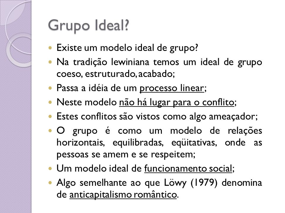 Grupo Ideal Existe um modelo ideal de grupo