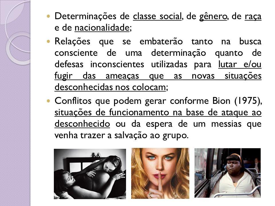 Determinações de classe social, de gênero, de raça e de nacionalidade;