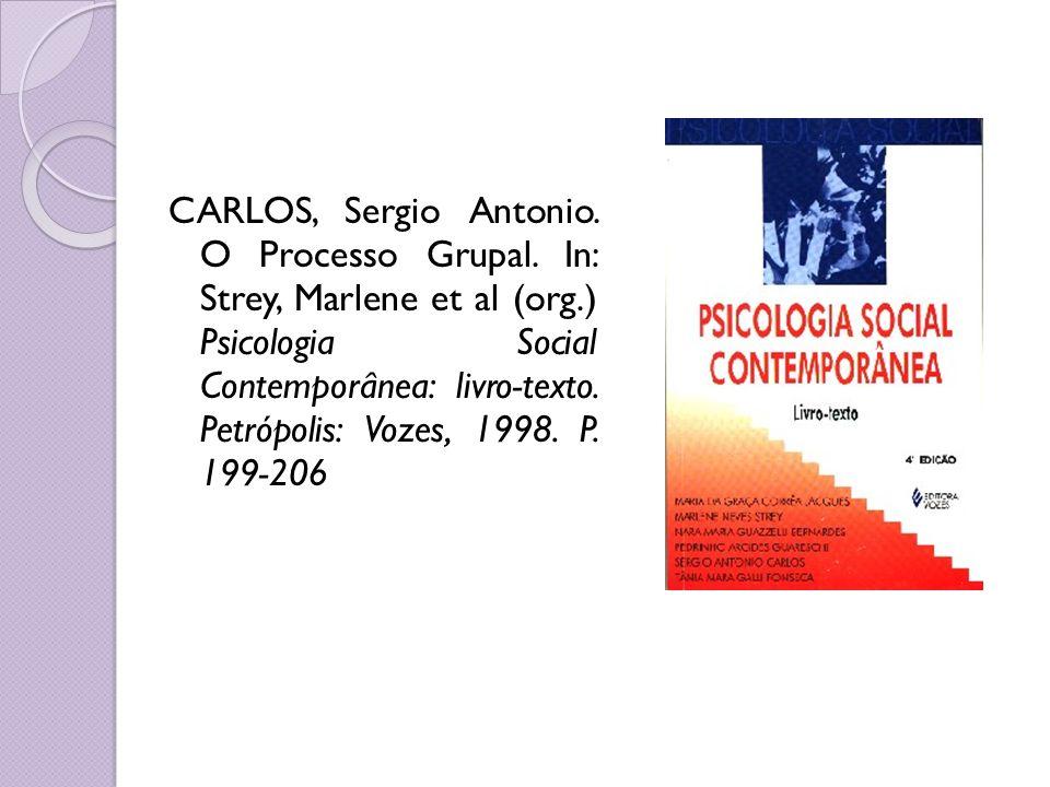 CARLOS, Sergio Antonio. O Processo Grupal