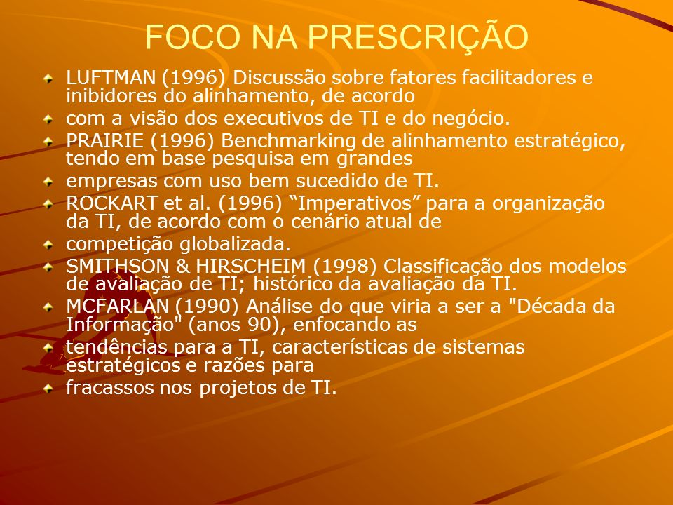 FOCO NA PRESCRIÇÃOLUFTMAN (1996) Discussão sobre fatores facilitadores e inibidores do alinhamento, de acordo.