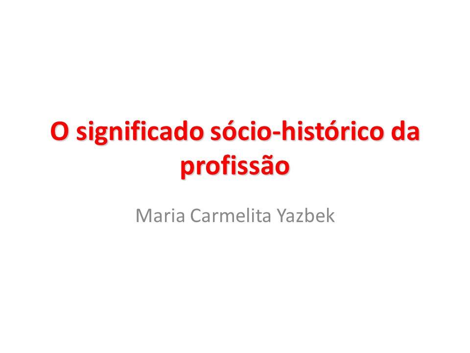 O significado sócio-histórico da profissão