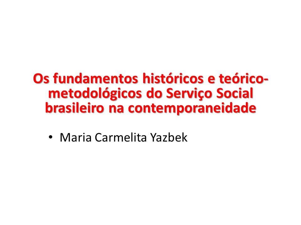 Os fundamentos históricos e teórico-metodológicos do Serviço Social brasileiro na contemporaneidade