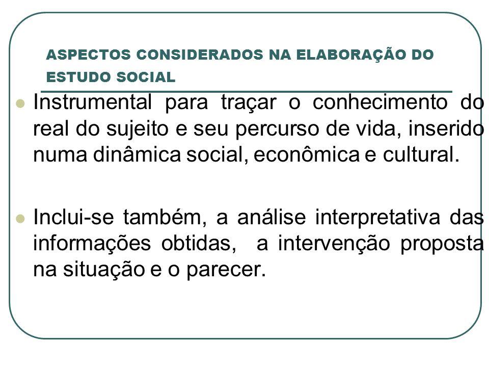 ASPECTOS CONSIDERADOS NA ELABORAÇÃO DO ESTUDO SOCIAL