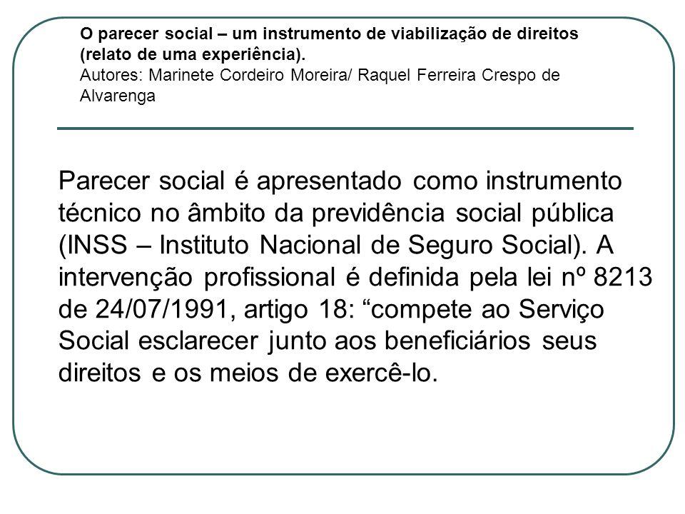 O parecer social – um instrumento de viabilização de direitos (relato de uma experiência).
