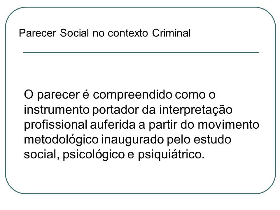 Parecer Social no contexto Criminal