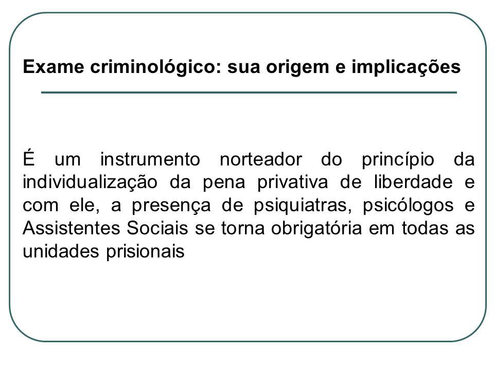 Exame criminológico: sua origem e implicações
