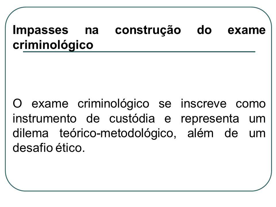 Impasses na construção do exame criminológico