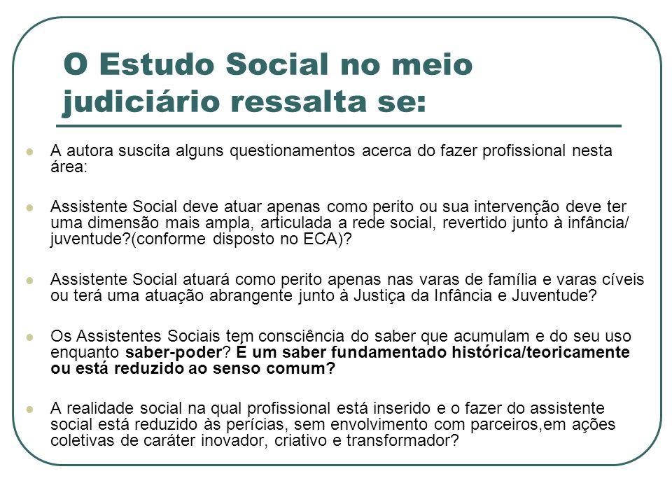 O Estudo Social no meio judiciário ressalta se: