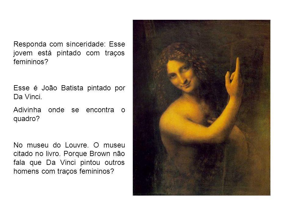 Responda com sinceridade: Esse jovem está pintado com traços femininos