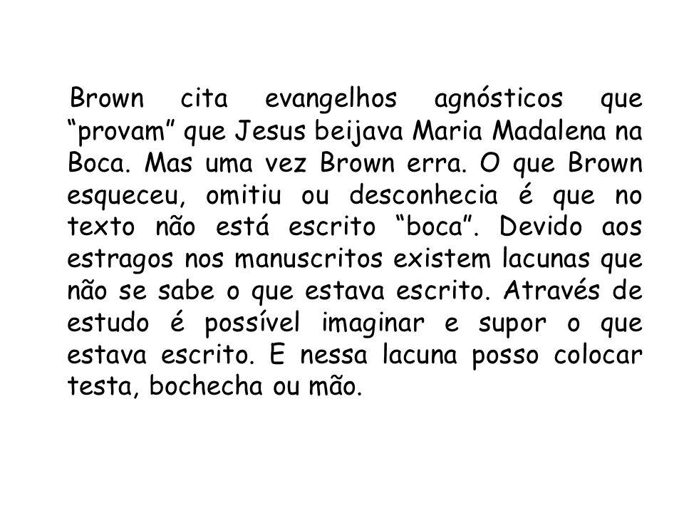 Brown cita evangelhos agnósticos que provam que Jesus beijava Maria Madalena na Boca.