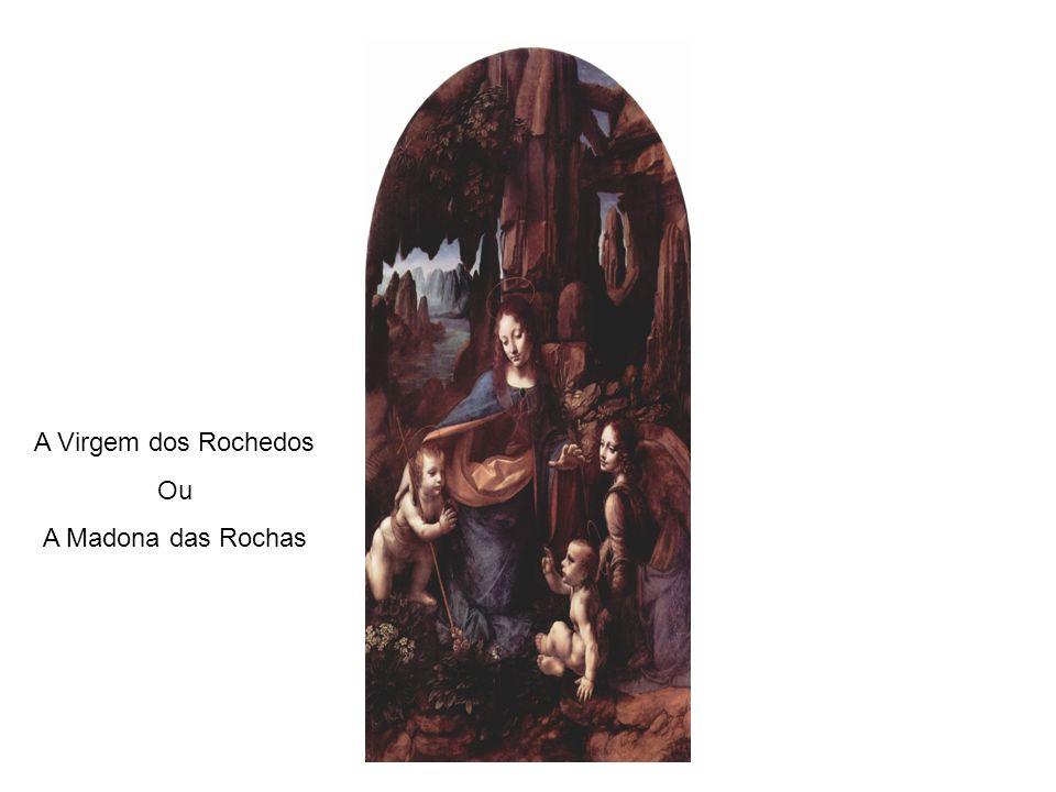 A Virgem dos Rochedos Ou A Madona das Rochas