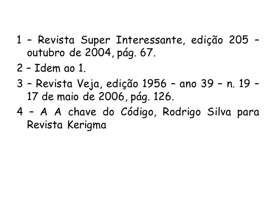 1 – Revista Super Interessante, edição 205 – outubro de 2004, pág. 67.
