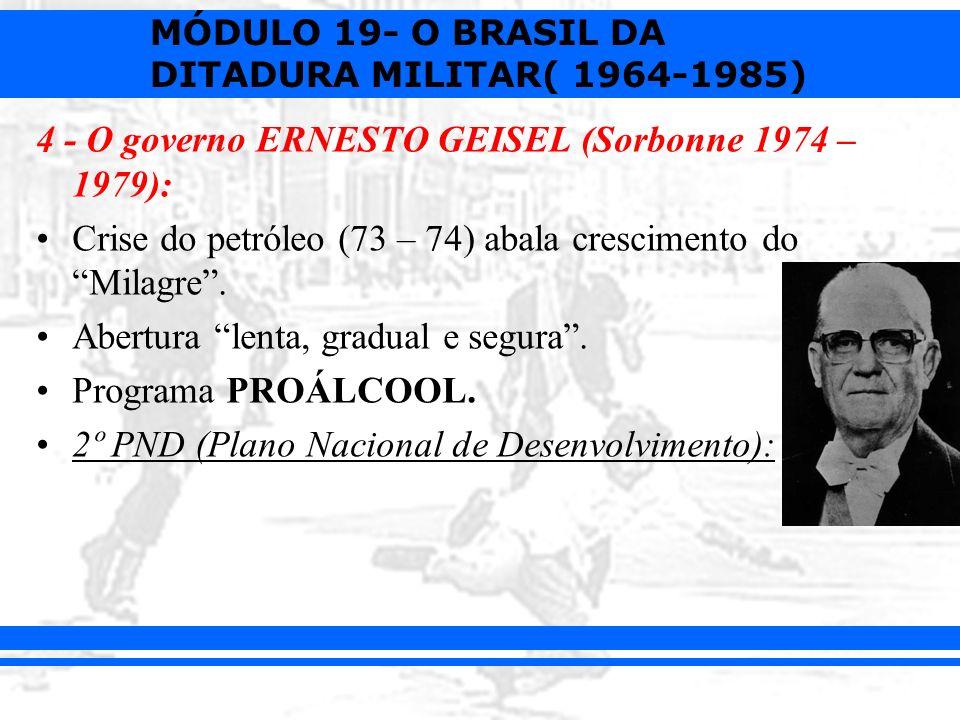 4 - O governo ERNESTO GEISEL (Sorbonne 1974 – 1979):