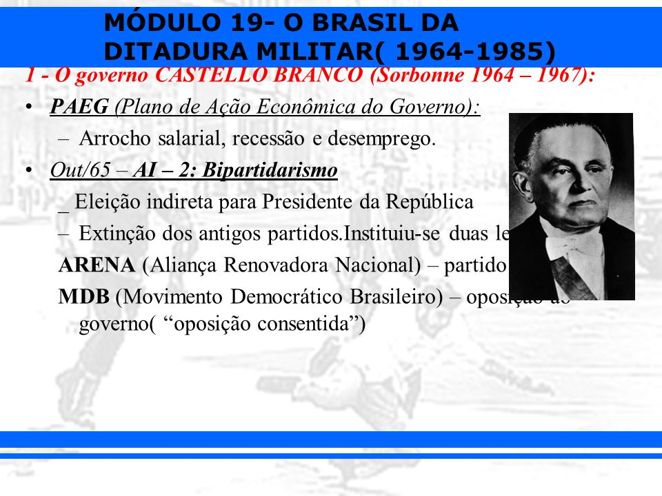 1 - O governo CASTELLO BRANCO (Sorbonne 1964 – 1967):