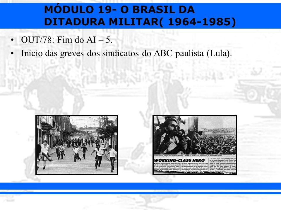 OUT/78: Fim do AI – 5. Início das greves dos sindicatos do ABC paulista (Lula).